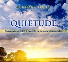 QUIETUDE CD LIVRE AUDIO (Eckhart Tolle)