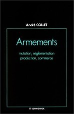 Armements - mutation, réglementation, production, commerce (André Collet)