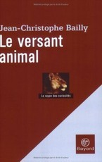 Le versant animal (Jean-Christophe Bailly)