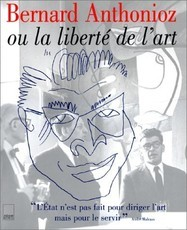 Bernard Anthonioz ou La Liberté de l'art (Collectif)