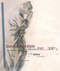 Question de style : Dessins XVIIe-XIXe siècles (Pierre Rosenberg)