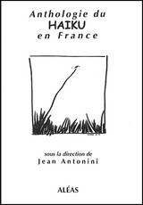 Anthologie du haïku en France (Jean Antonini)