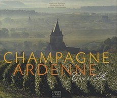 Champagne-Ardenne: Corps & Ame (Catherine Grive)