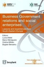 Business Government Relations and Social Enterprises - Lessons and Experiences from South-Eastern Europe (Bogdan Berceanu)