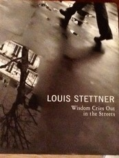 Wisdom Cries Out In The Streets (Louis Stettner)