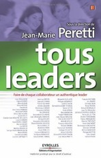 Tous leaders: Faire de chaque collaborateur un authentique leader (Jean-Marie Peretti)