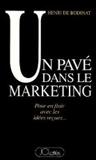 Un pavé dans le marketing (Henri de Bodinat)