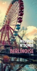 Berlinoise (Wilfried N'Sondé)