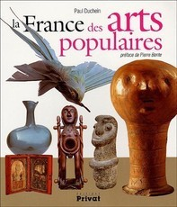 La France des arts populaires (Paul Duchein)