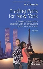 Trading Paris for New York - A Parisian in New York grapples with an ambivalent green-card marriage (M.S. Yansané)