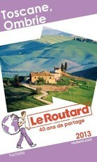 Le Routard Toscane Ombrie 2013 (Le Routard)