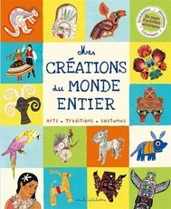 Mes créations du monde entier : Arts, traditions, costumes (Peggy Nille)