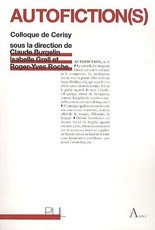 Autofiction(s) : Colloque de Cerisy 2008 (Claude Burgelin)
