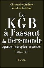 Le KGB à l'assaut du tiers-monde : agression, corruption, subversion : 194 (Christopher Andrew)
