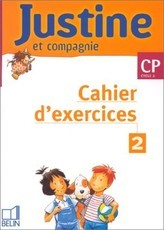 Justine et compagnie CP. Livret 2, Cahier d'exercices (Isabelle Courties)